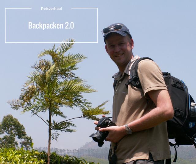Backpacken 2.0, het nieuwe backpacken?