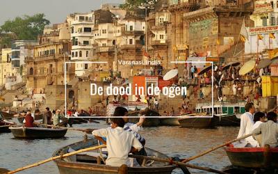 Varanasi, de dood in de ogen kijken
